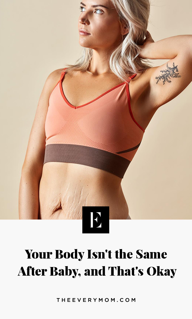 Your Body Isn't the Same After Baby, and That's Okay | The Everymom