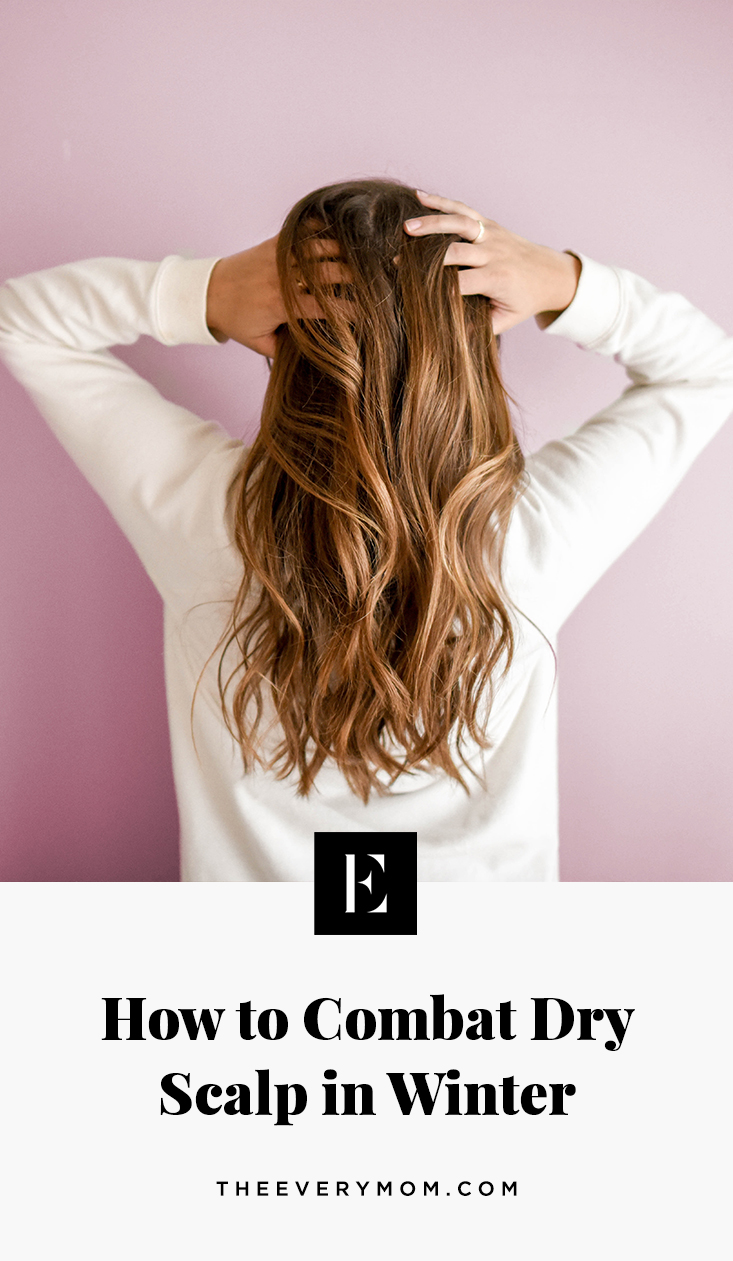 How To Combat Dry Scalp In Winter The Everymom
