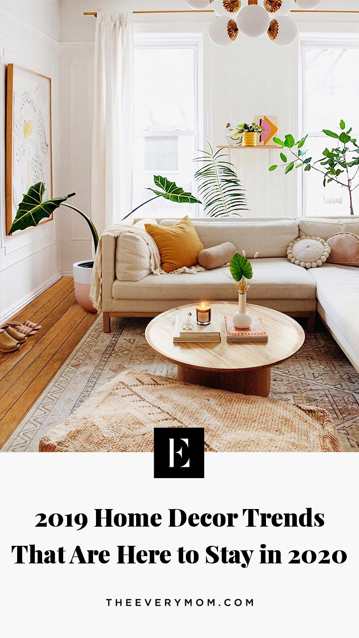 2019 Home Decor Trends That Are Here To Stay In 2020 The Everymom