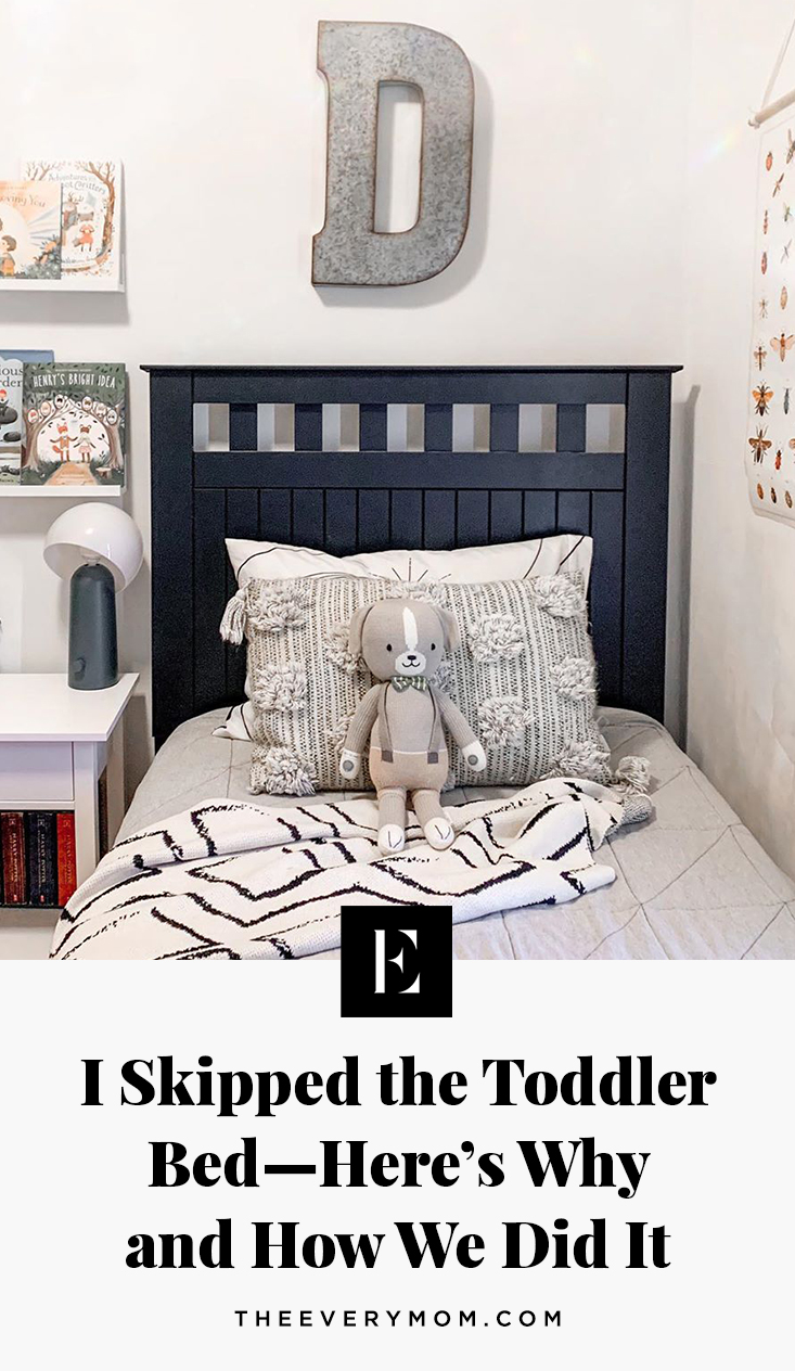 Should You Skip The Toddler Bed Here S Why And How The Everymom