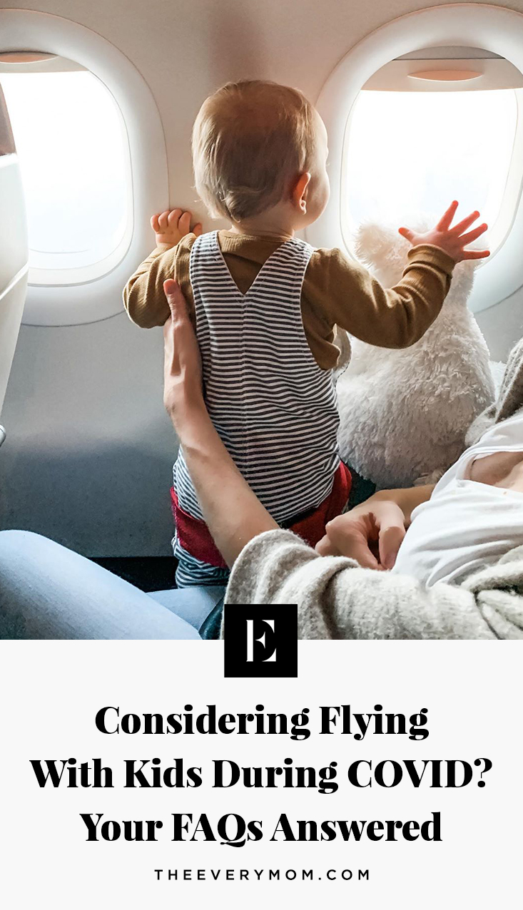 Flying With Kids During Covid 19 Your Faqs Answered The Everymom
